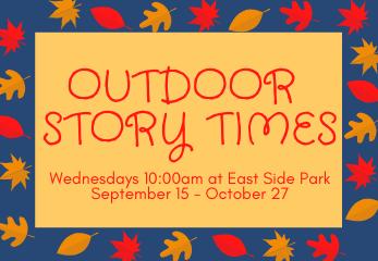 Outdoor Story Times Wednesdays 10am September 8-October 27
